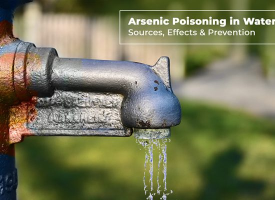 Arsenic Poisoning in Water - Sources, Effects & Prevention