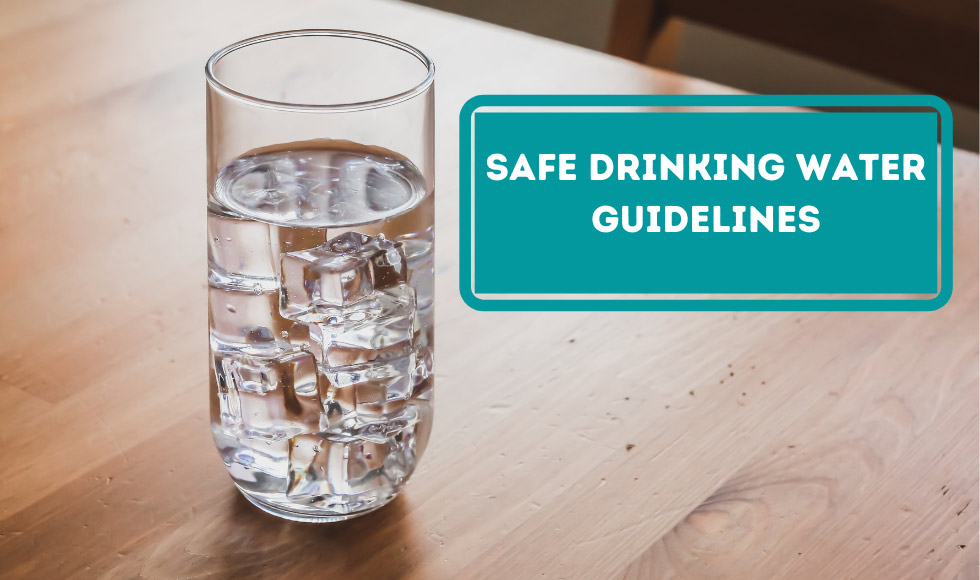 Safe Drinking Water Guidelines