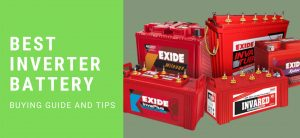 Best Inverter Battery – Buying guide