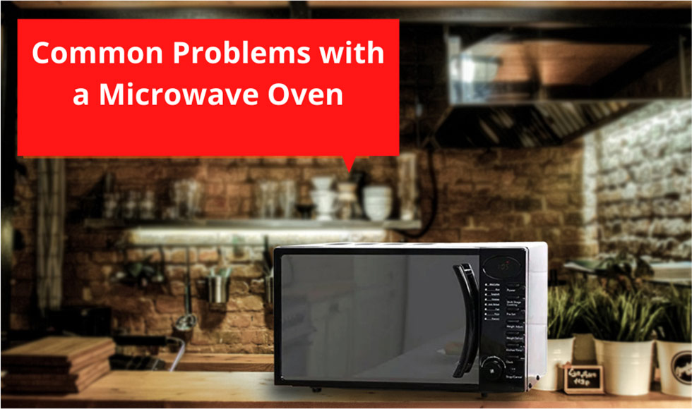 Common Problems with a Microwave Oven