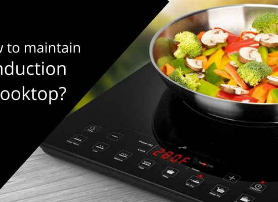 How to maintain an Induction Cooktop