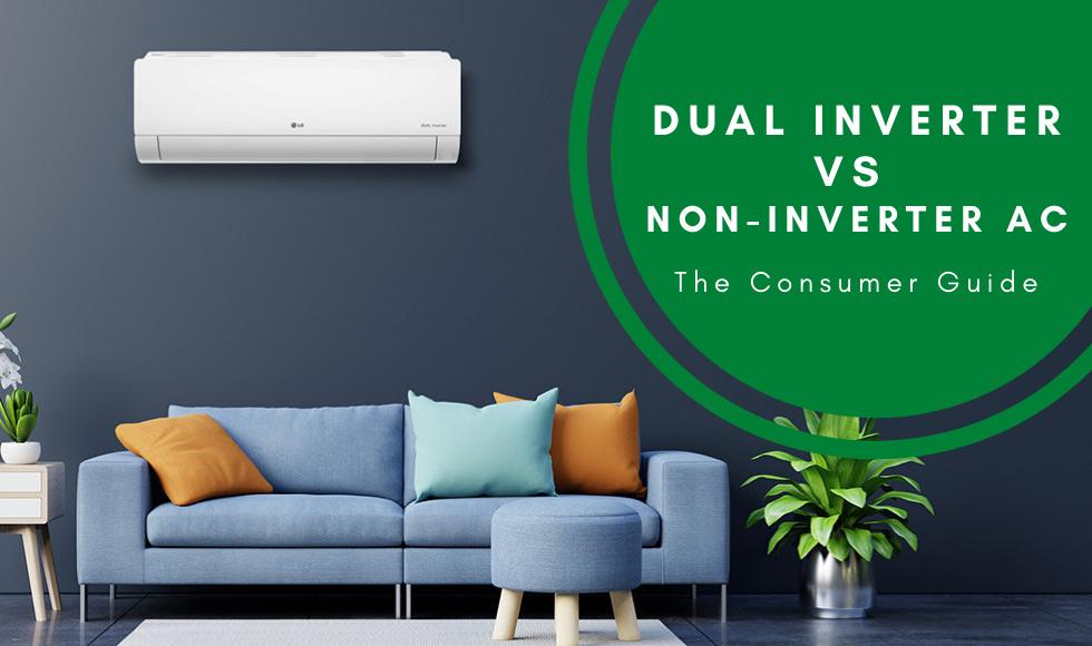 Dual inverter air conditioner vs non inverter