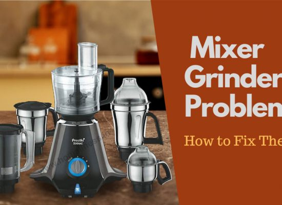 Common Mixer Grinder Problems & Solutions