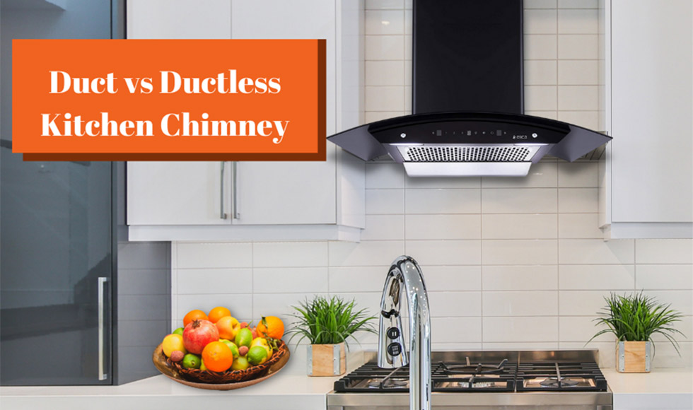 Duct vs Ductless Kitchen Chimney