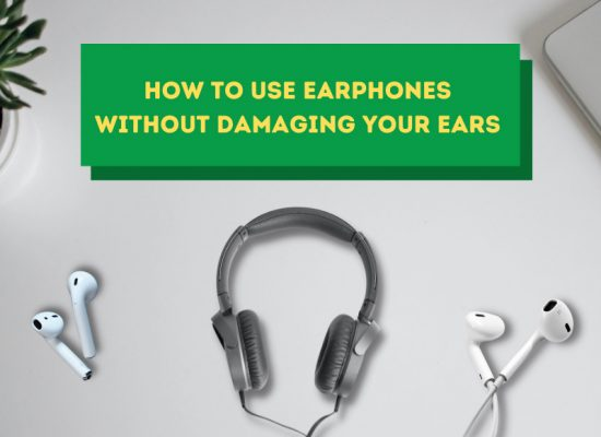 How to use earphones without damaging your ears