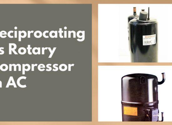 Reciprocating vs Rotary compressor