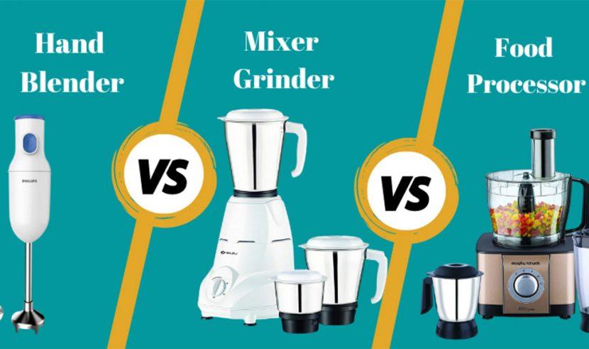 Hand Blender vs Mixer Grinder vs Food Processor