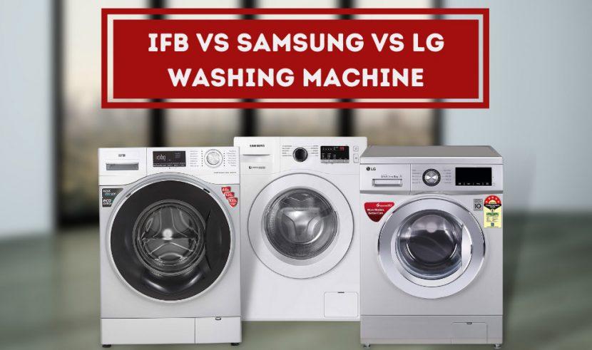 IFB vs Samsung vs LG Washing Machine
