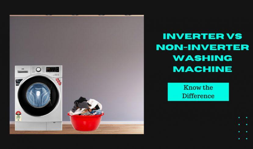 Inverter vs Non-Inverter Washing Machine