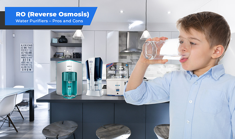 RO (Reverse Osmosis) Water Purifiers – Pros and Cons